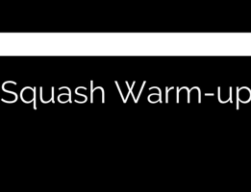 Squash Warm-up #2